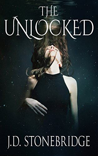 The Unlocked (Charlie Hartley Series Book 1) by [Stonebridge, J.D.]