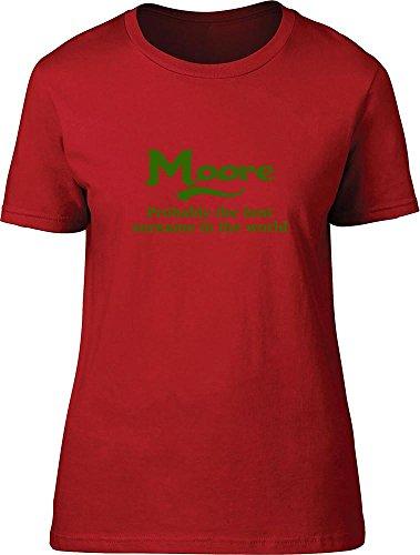 Moore probablemente la mejor apellido en el mundo Ladies T Shirt Rosso