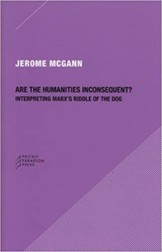 Are the Humanities Inconsequent?: Interpreting Marx's Riddle of the Dog