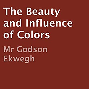 The Beauty and Influence of Colors Audiobook