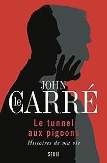 Le tunnel aux pigeons par Le Carré
