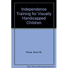 Independence Training for Visually Handicapped Children