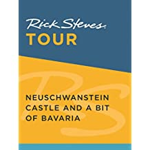 Rick Steves Tour: Neuschwanstein Castle and a Bit of Bavaria