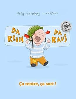Da rein, da raus! Ça rentre, ça sort !: Kinderbuch Deutsch-Französisch (zweisprachig/bilingual) (German Edition) by [Winterberg, Philipp]