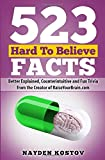 523 Hard To Believe Facts: Better Explained, Counterintuitive and Fun Trivia from the Creator of RaiseYourBrain.com (Paramount Trivia and Quizzes)