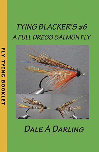 B.O.O.K TYING BLACKER'S #6: A FULL DRESS SALMON FLY WORD