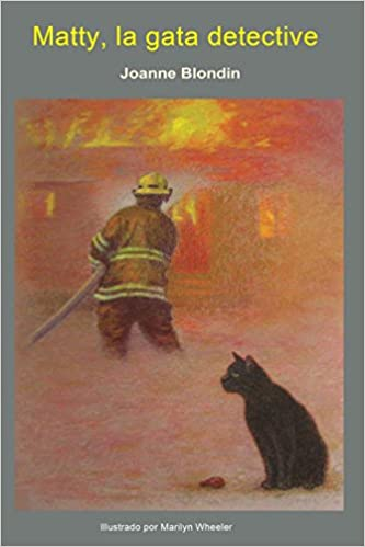 Matty, la gata detective (Spanish Edition): Joanne Blondin, Marilyn Wheeler, Anne M. C. Chavez: 9780985818623: Amazon.com: Books