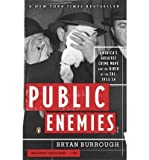 img - for Burrough, Bryan ( Author )(Public Enemies: America's Greatest Crime Wave and the Birth of the FBI, 1933-34) Paperback book / textbook / text book