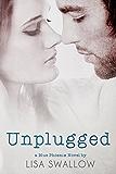 Unplugged (The Blue Phoenix Series Book 3)