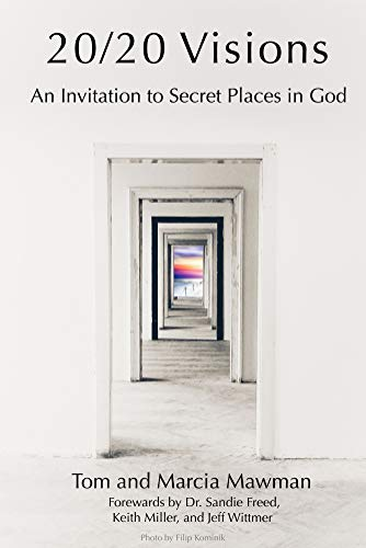 20/20 Visions: An Invitation To Experience Secret Places In God by Tom And Marcia Mawman ebook deal
