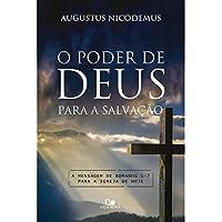 O Poder de Deus Para a Salvação - a Mensagem de Romanos 1-7 Para a Igreja de Hoje