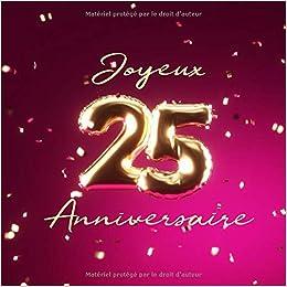 Joyeux 25eme Anniversaire Livre D Or De 110 Pages Ballons