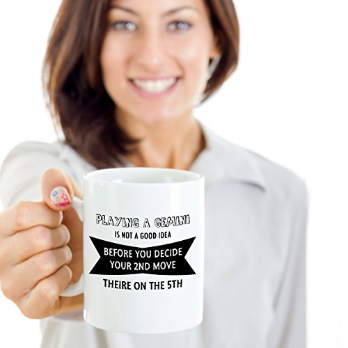 Playing A Gemini Is Not A Good Idea Before You Decide Your 2nd Move Their On This 5th. Coffee Mug Best Gemini Horoscope Gifts Ideas for Men and Women.