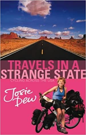 Book Travels In A Strange State: Cycling Across the USA by Josie Dew (1-Apr-2004)