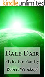 Dale Dair: Fight for Family (The Journey of the Freighter Lola Book 3)