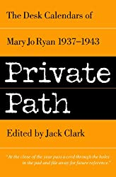 Private Path -- The Desk Calendars of Mary Jo Ryan 1937-1943 (Mary Jo Ryan Clark books Book 2)