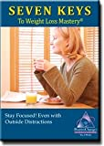 img - for Stay Focused! Even with Outside Distractions (Seven Keys to Weight Loss Mastery) book / textbook / text book
