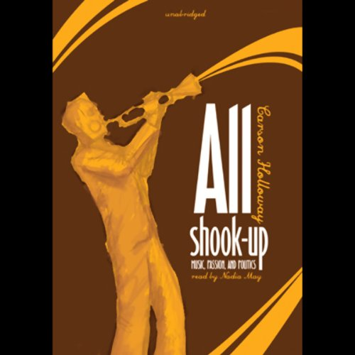 All Shook Up: Music, Passion, and Politics by Blackstone Audio, Inc.