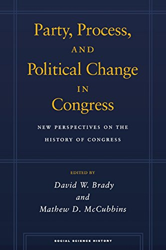 Party, Process, and Political Change in Congress, Volume 1: New Perspectives on the History of Congress (Social Science History)