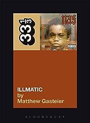 Nas' Illmatic (33 1/3 series) by Matthew Gasteier (2009-04-30)