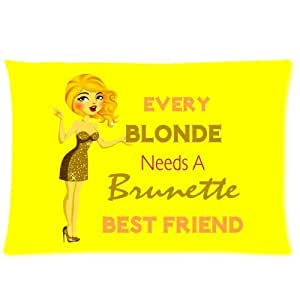 You deserve to have 2 way cloth 20 X 30 inch pillowcase Cool Every Blonde Needs A Brunette Best Friend best pillow cases(one side)