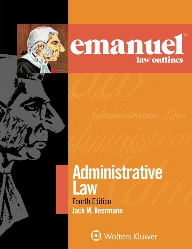 Emanuel Law Outlines: Administrative Law