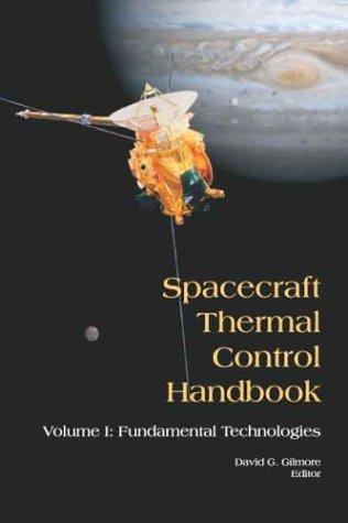 By David G. Gilmore - Spacecraft Thermal Control Handbook, Volume I: Fundamental Technologies: 2nd (second) Edition