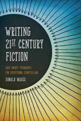 Donald Maass: Writing 21st Century Fiction : High Impact Techniques for Exceptional Storytelling (Paperback); 2012 Edition