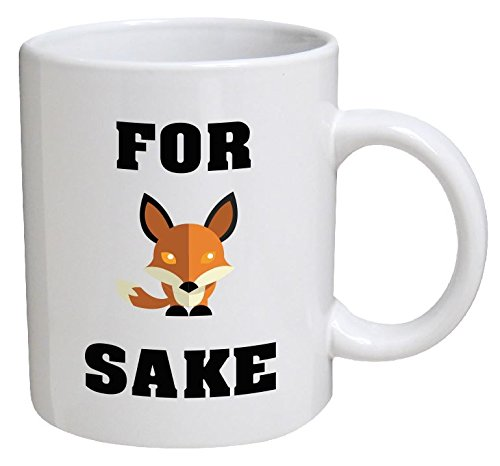 Funny Mug - For Fox Sake - 11 OZ Coffee Mugs - Funny Inspirational and sarcasm - By A Mug To Keep TM