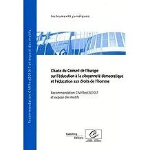 Charte Du Conseil De L'europe Sur L'education a La Citoyennete Democratique Et L'education Aux Droits De L'home: Recommandation Cm/Rec(2010)7 Et Expose Des Motifs