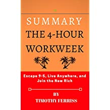 Summary: The 4-Hour Work Week: Escape 9-5, Live Anywhere, and Join the New Rich