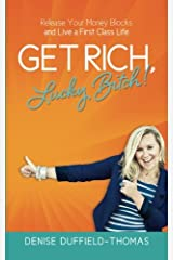 Get Rich, Lucky Bitch!: Release Your Money Blocks and Live a First Class Life Paperback