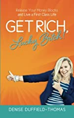 Are you ready to break through your money blocks and finally make the money you deserve? In Get Rich, Lucky Bitch, you'll unlock your hidden potential for abundance and upgrade your life forever. Why do most women settle for pennies instead o...