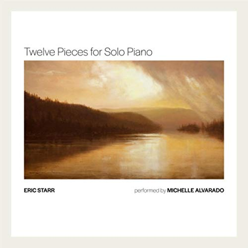 Starr Piano - Eric Starr: Twelve Pieces for Solo Piano