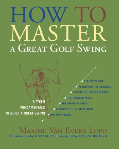 How to Master a Great Golf Swing: Fifteen Fundamentals to Build a Great Swing pdf