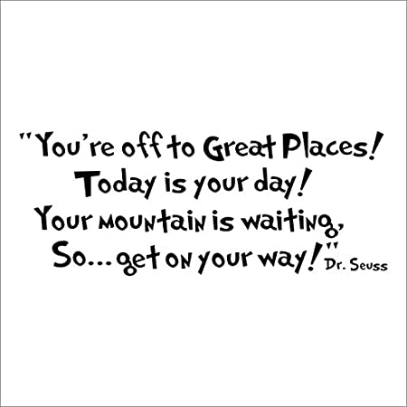 Dr Seuss Youre Off To Great Placestoday Is Your Dayyour Mountain
