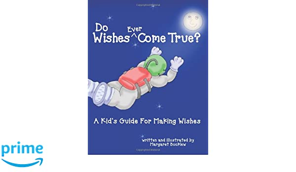 Do Wishes Ever Come True? A Kids Guide For Making Wishes