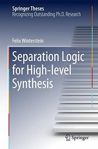 Separation Logic for High-level Synthesis (Springer Theses) by Springer