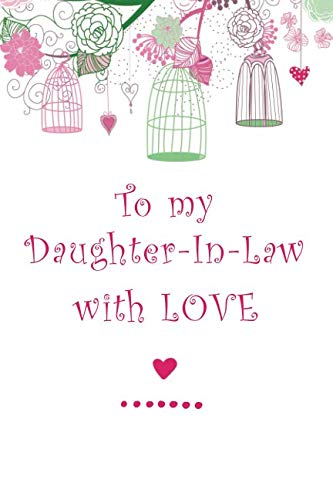 To My Daughter-In-Law With Love: A Lined Journal Notebook From Mother To Daughter-In-Law With Inspirational Quotes And Bonus Pages For Family Recipes (Happy Birthday Greetings To Mother In Law)
