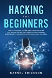 Read Hacking for Beginners: Step By Step Guide to Cracking Codes Discipline, Penetration Testing, and Computer Virus. Learning Basic Security Tools On How To Ethical Hack And Grow Kindle Editon