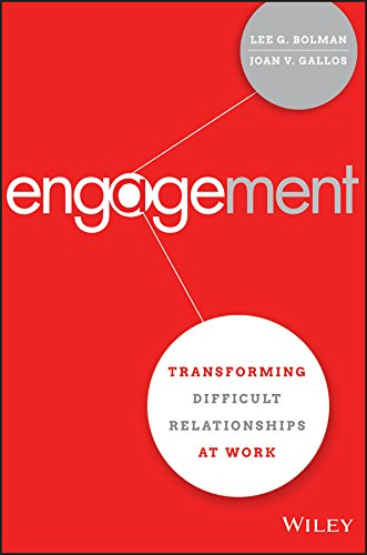 Engagement: Transforming Difficult Relationships at Work by [Bolman, Lee G., Gallos, Joan V.]
