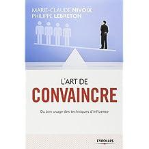 ART DE CONVAINCRE (L') N.É.