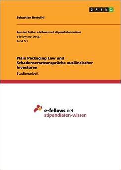 Plain Packaging Law und Schadensersatzansprüche ausländischer Investoren (German Edition)