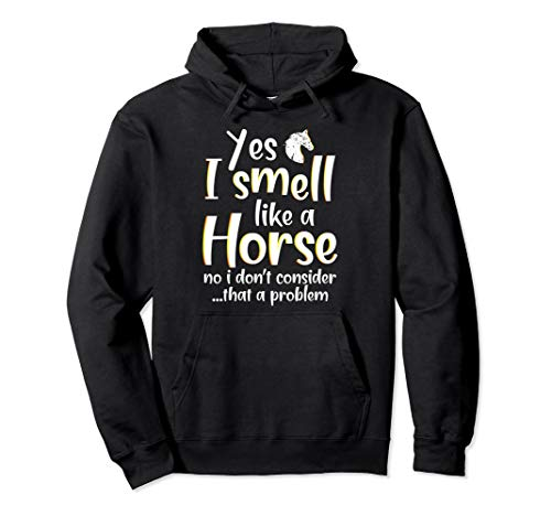 (Yes I Smell Like A Horse Horseback Racing Funny Gift Hoodie)