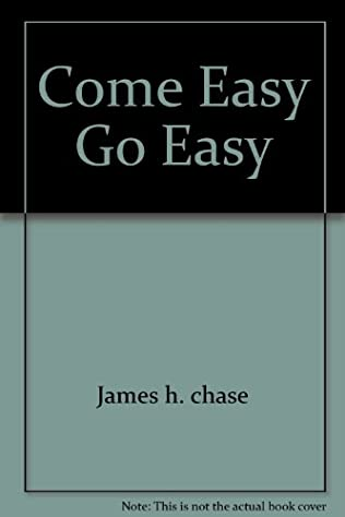 book cover of Come Easy, Go Easy