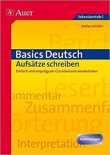 Basics Deutsch Aufsätze Schreiben Einfach Und Einprägsam