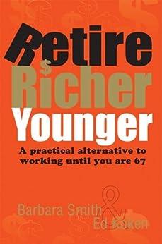 Retire Richer Younger by [Smith, Barbara, Koken, Ed]