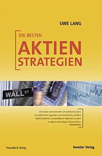 Die besten Aktienstrategien Gebundenes Buch – 30. April 2005 Uwe Lang FinanzBuch Verlag 3898791122 Wirtschaft