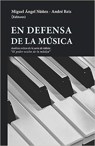 En defensa de la música: Amazon.es: Miguel Ángel Núñez, André Reis ...