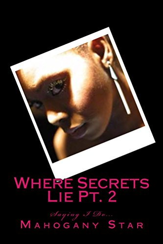 where-secrets-lie-pt-2-saying-i-do